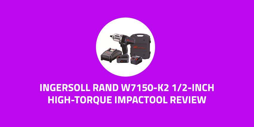 Ingersoll-Rand-W7150-K2-1-2-Inch-High-Torque-Impactool-Review