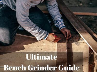 Best Bench Grinder Guide